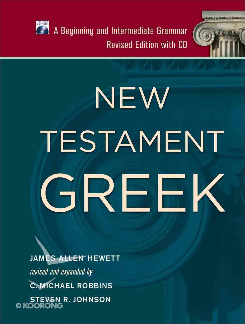 New Testament Greek: A Beginning and Intermediate Grammar (With Cd) Hardback