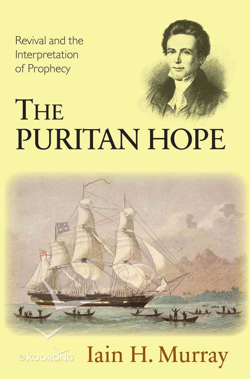 The Puritan Hope: Revival and the Interpretation of Prophecy Paperback