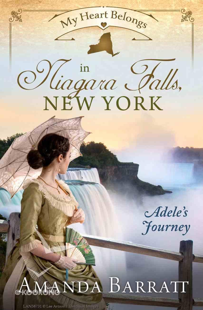 In Niagara Falls, New York - Adele's Journey (#07 in My Heart Belongs Series) Paperback