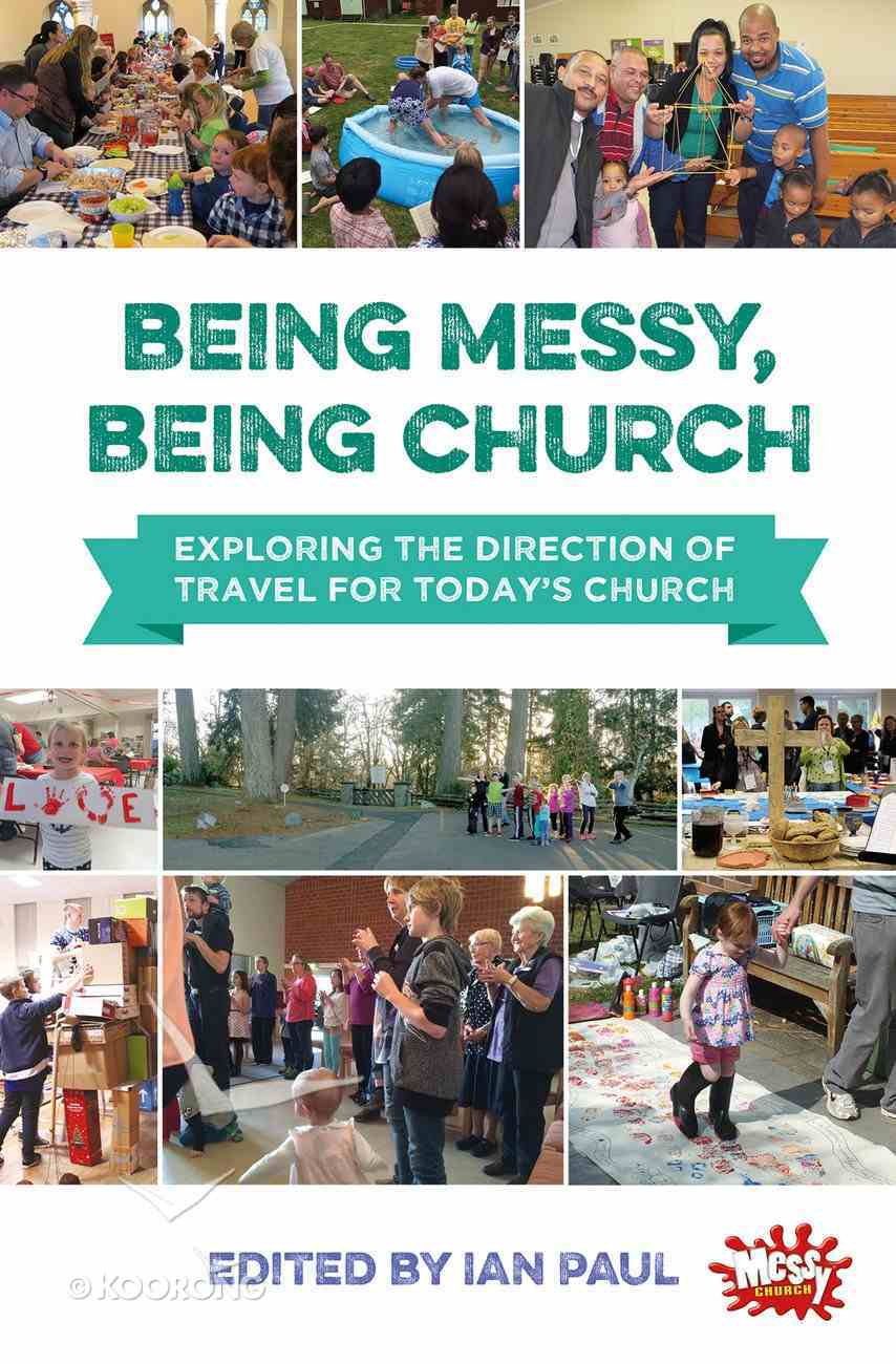 Being Messy, Being Church (Messy Church Series) Paperback