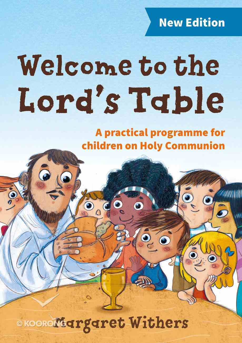 Welcome to the Lord's Table: A Practical Programme For Children on Holy Communion A4 PB Format