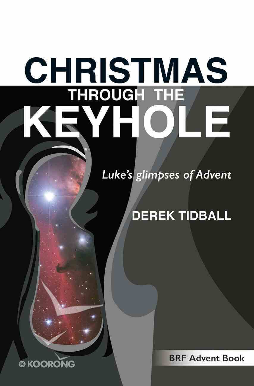 Christmas Through the Keyhole: Luke's Glimpses of Advent Paperback