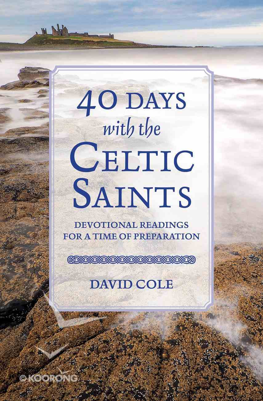 40 Days With the Celtic Saints: Devotional Readings For a Time of Preparation Paperback