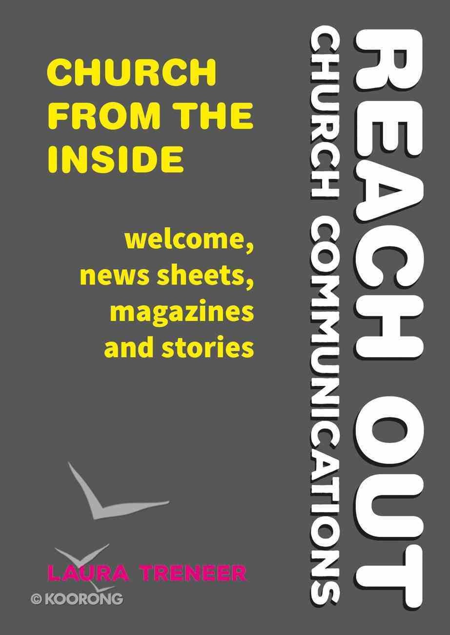 Church From the Inside: Welcome, New Sheets, Magazines and Stories (Reach Out: Church Communications Series) Paperback