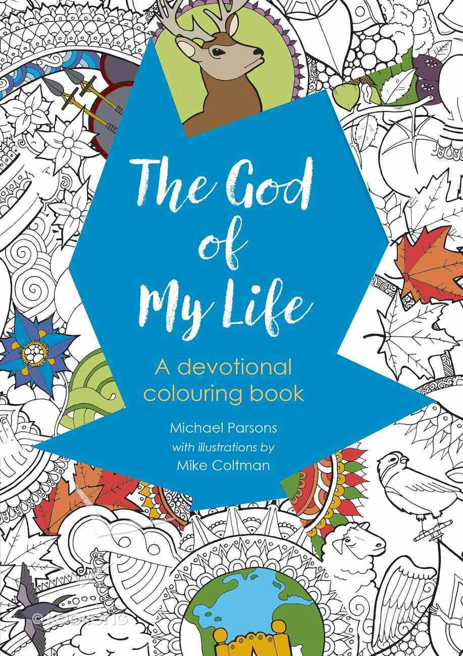 God of My Life, The: A Devotional Colouring Book (Adult Coloring Books Series) Paperback