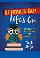 School's Out, Life's On: Wisdom & Inspiration For Graduates image