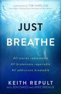 Just Breathe: All Stories Redeemable, All Brokennes Repairable, All Addictions Breakable image