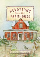 Devotions From The Farmhouse: A 60-day Devotional image