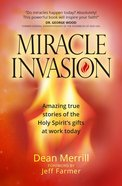 Miracle Invasion: Amazing True Stories Of God At Work Today image