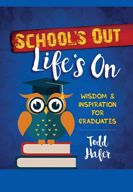Product: School's Out, Life's On: Wisdom & Inspiration For Graduates Image