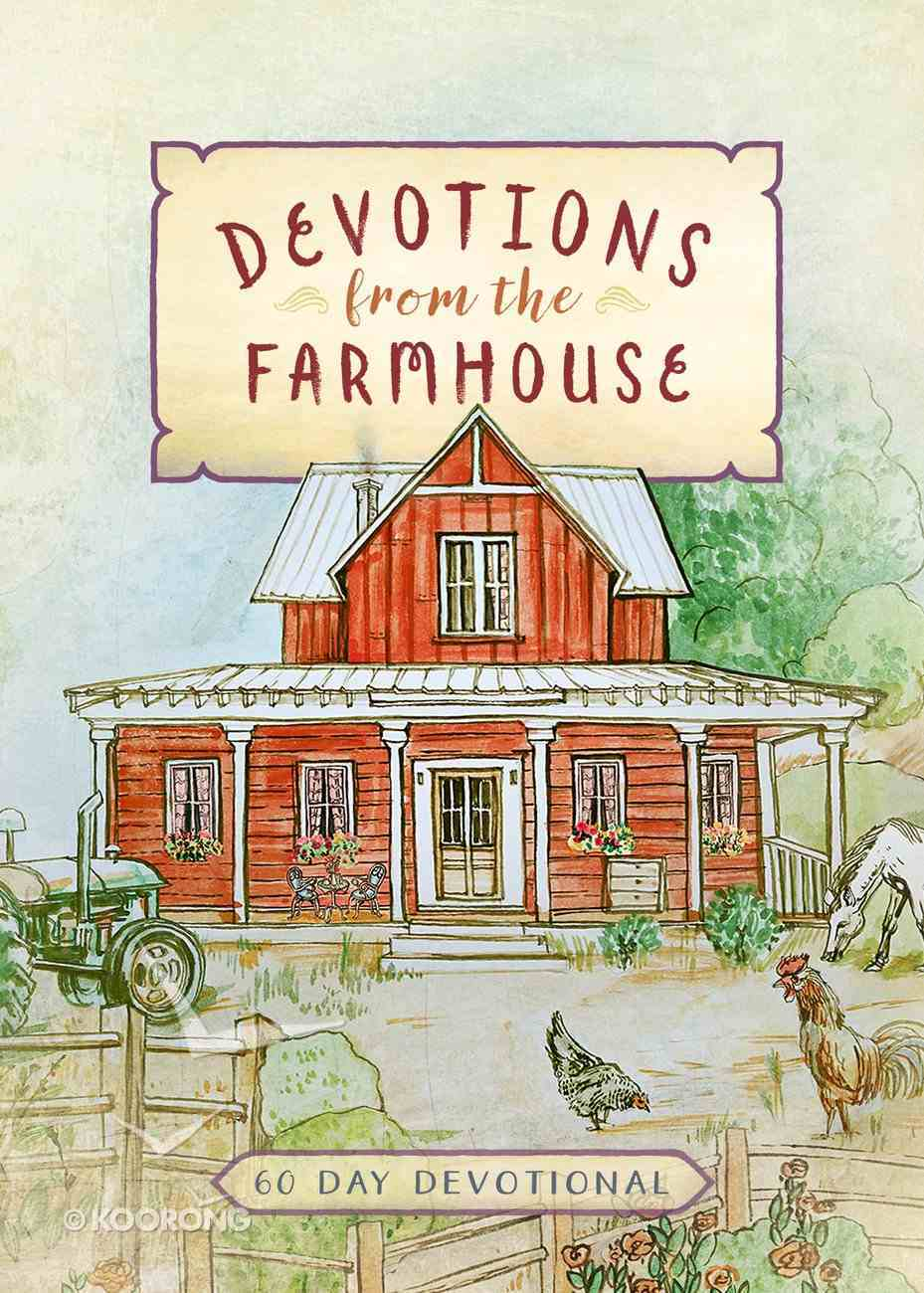 Devotions From the Farmhouse: A 60-Day Devotional Hardback