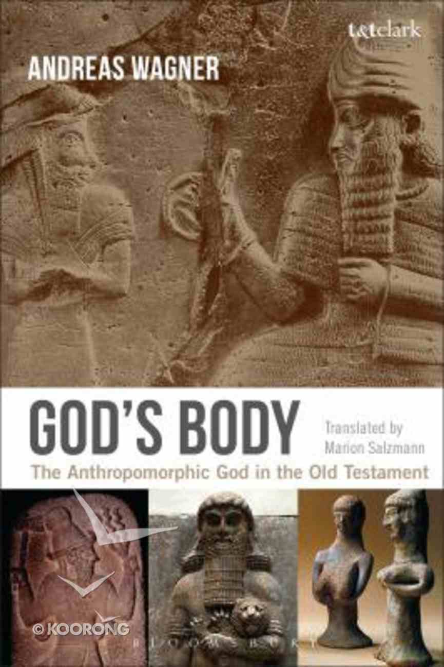 God's Body: The Anthropomorphic God in the Old Testament Paperback