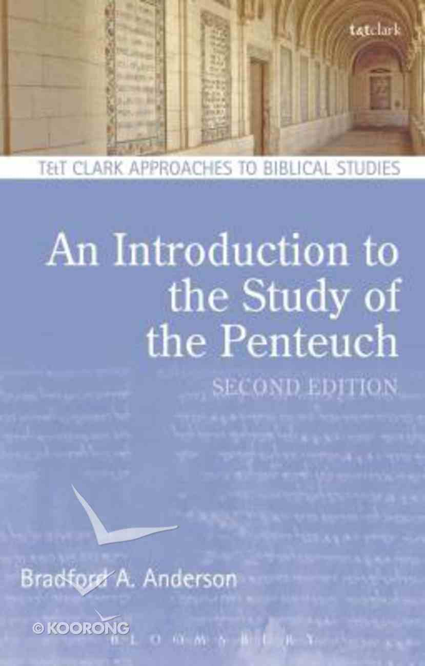 An Introduction to the Study of the Pentateuch (T&t Clark Approaches To Biblical Studies Series) Paperback