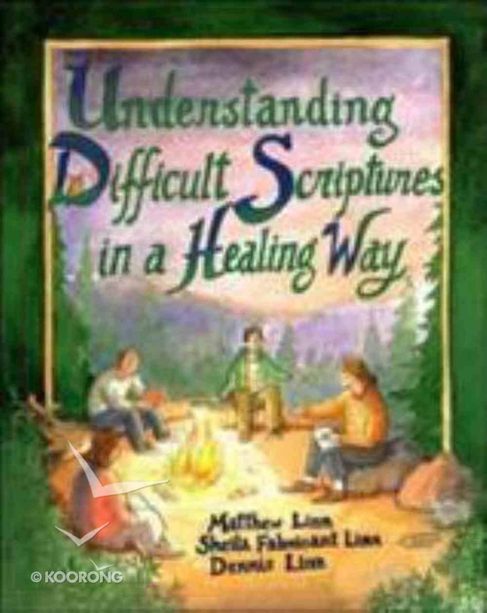 Understanding Difficult Scriptures in a Healing Way Paperback