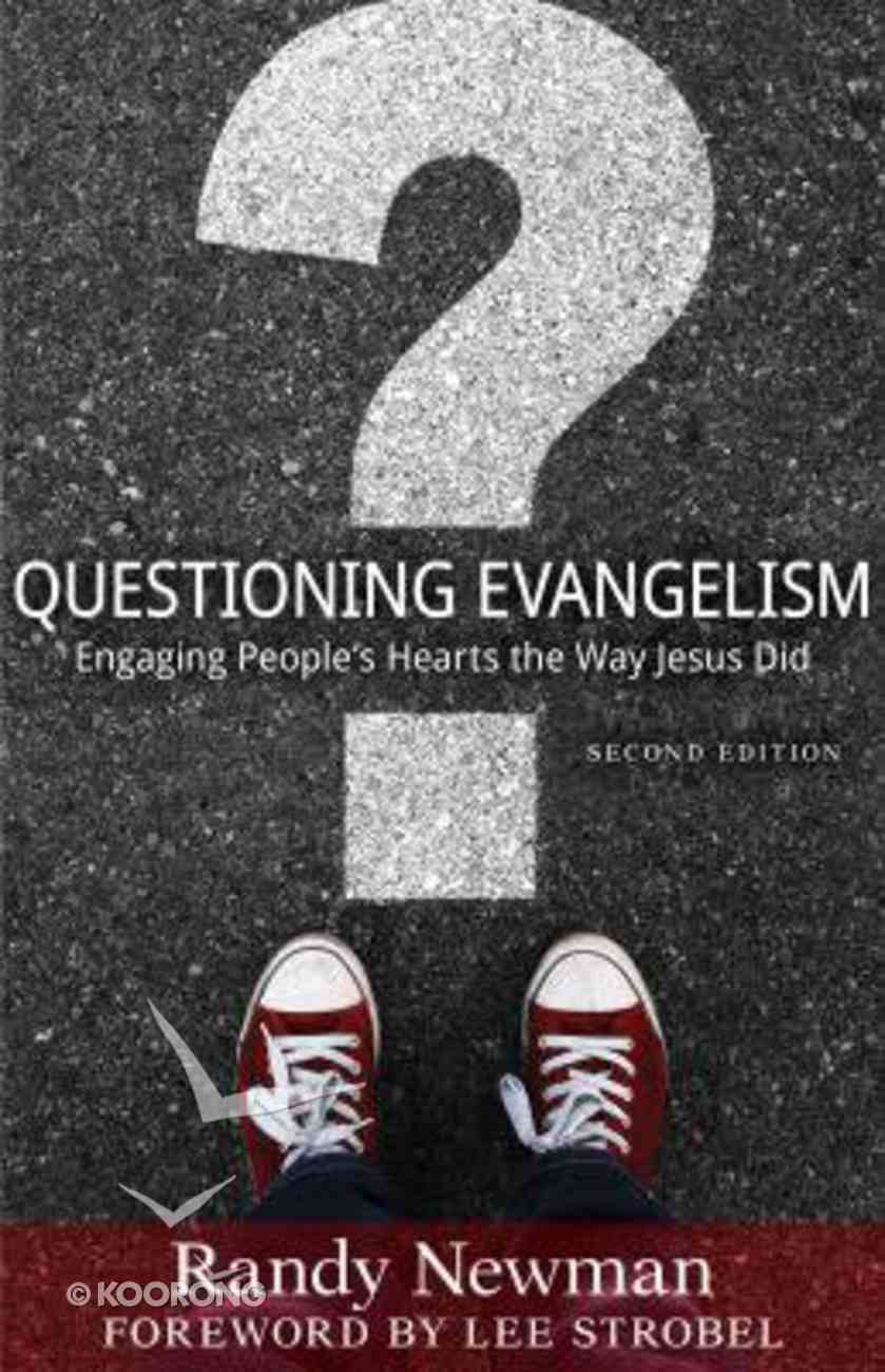 Questioning Evangelism: Engaging People's Hearts the Way Jesus Did Paperback