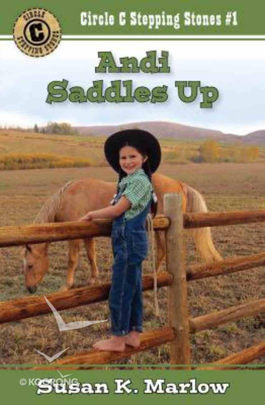 Andi Saddles Up (#01 in Circle C Stepping Stones Series) Paperback