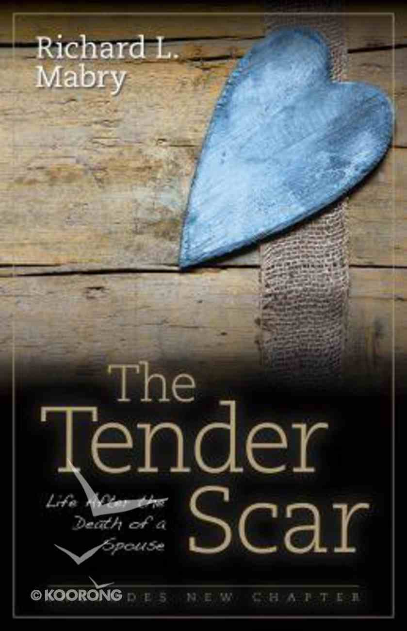 The Tender Scar: Life After the Death of a Spouse (2nd Edition) Paperback