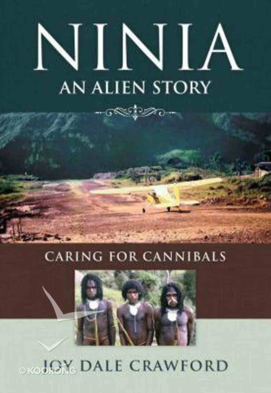 Ninia - An Alien Story: Caring For Cannibals Paperback
