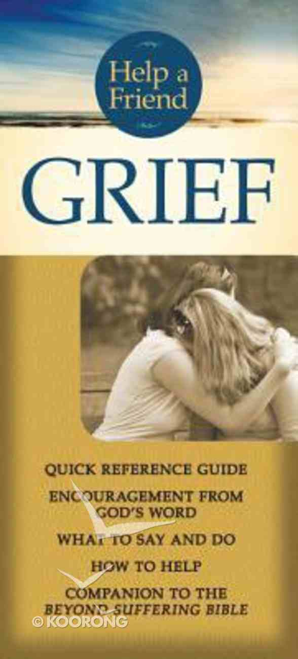Help a Friend: Grief (Rose Guide Series) Pamphlet