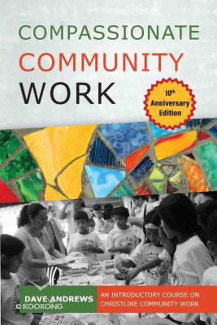 Compassionate Community Work (10th Anniversary Edition) Paperback