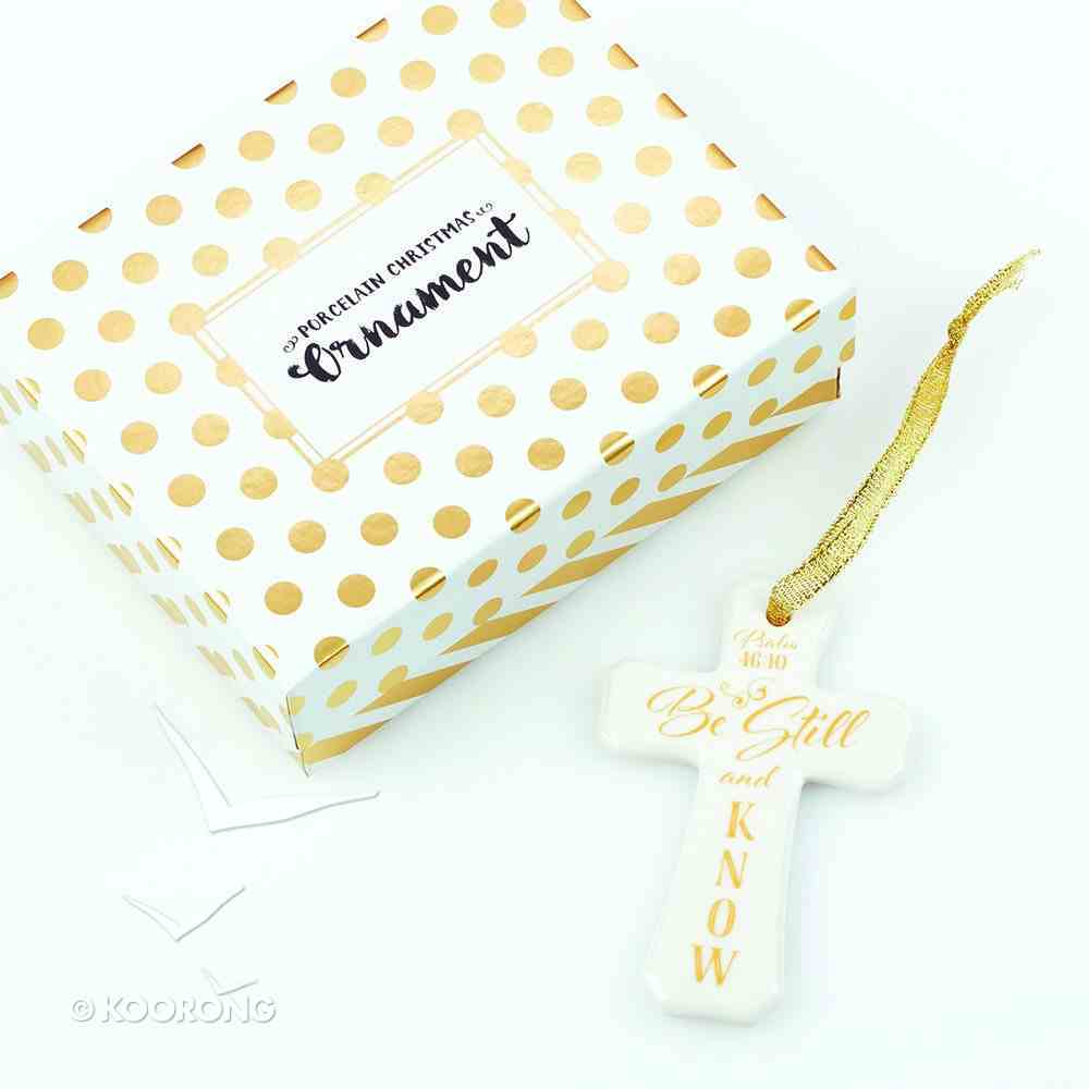 Christmas Porcelain Cross Ornament: Be Still and Know (White With Gold Lettering) Homeware