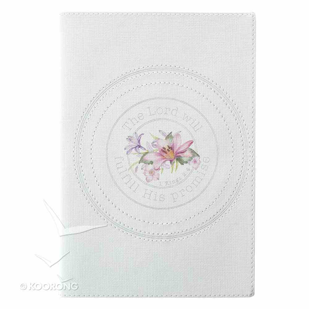 Journal: The Lord Will Fulfill His Promise, White/Floral Blessings From Above Collection Luxleather Imitation Leather