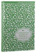 A Shepherd Looks At Psalms 23 (Illustrated) (Timeless Faith Classics Series) Hardback