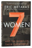 Seven Women and the Secret of Their Greatness Paperback