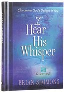 I Hear His Whisper #02: Encounter God's Delight In You - 52 Devotions