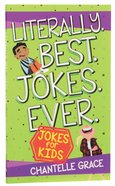 Literally. Best. Jokes. Ever: Jokes For Kids image