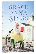 Grace Anna Sings: A Story Of Hope Through A Little Girl With A Big Voice image