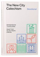 The New City Catechism Devotional Hardback