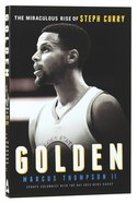 Golden: The Miraculous Rise Of Steph Curry image