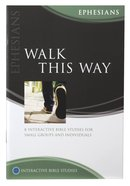 Walk This Way (Ephesians) (Interactive Bible Study Series) Paperback