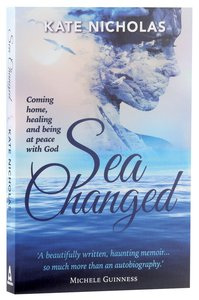 Product: Sea Changed: Coming Home, Healing And Being At Peace With God Image
