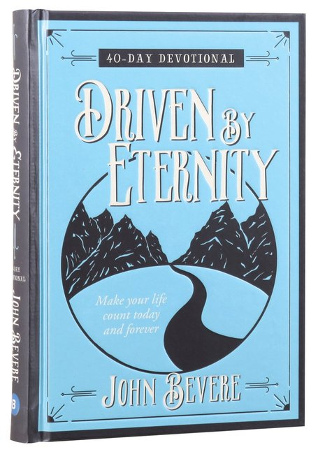 Product: Driven By Eternity: Make Your Life Count Today And Forever - 40 Day Devotional Image