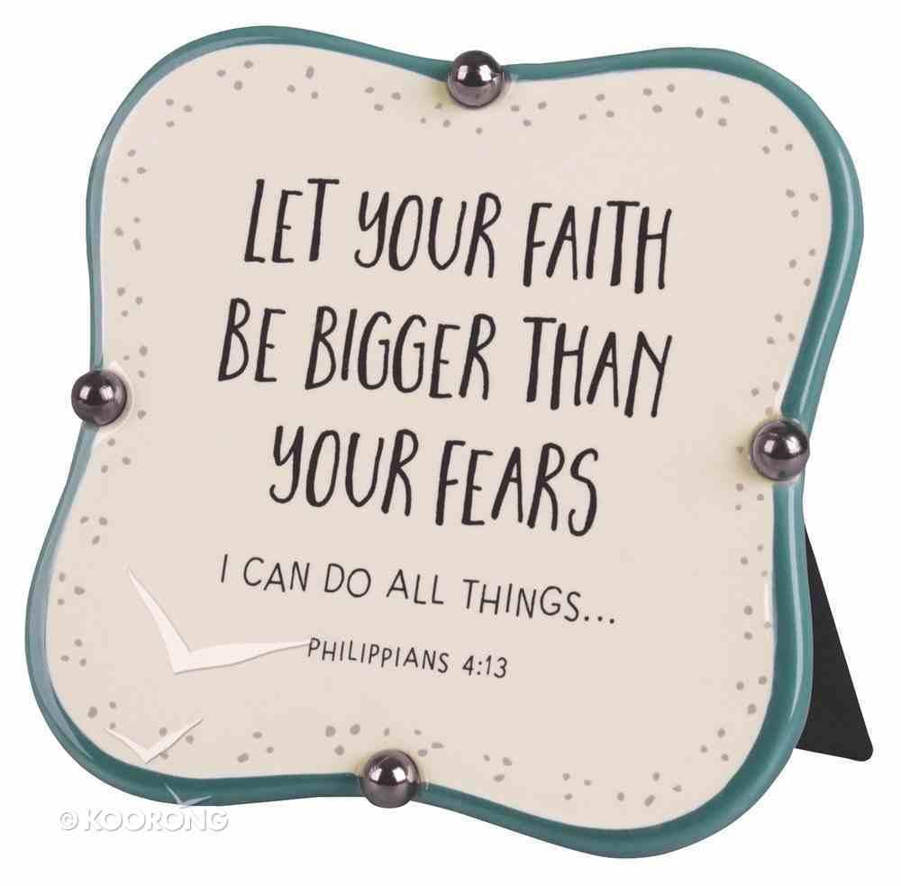 Ceramic Plaque: Let Your Faith, Blue/Cream Little Blessings (Phil 4:13) Plaque