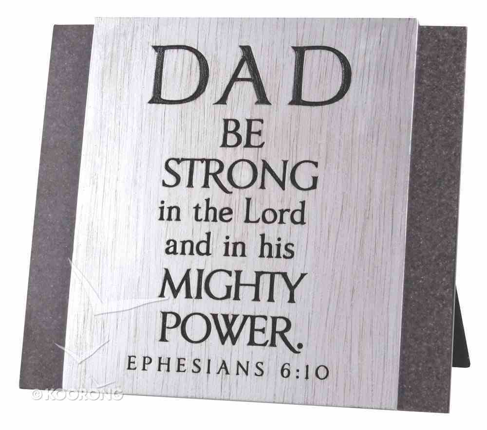 Cast Stone Plaque: Dad Be Strong in the Lord, (Eph 6:10) Plaque