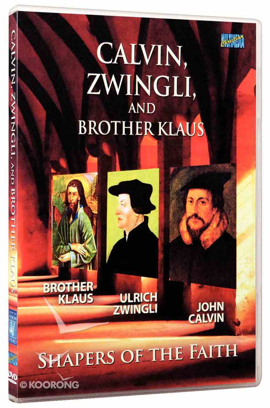 Calvin, Zwingli, and Brother Klaus DVD