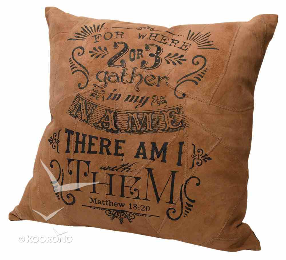 Leather Pillow: For Where 2 Or 3 Gather in My Name, Matthew 18:20, 35Cm X 35Cm Homeware