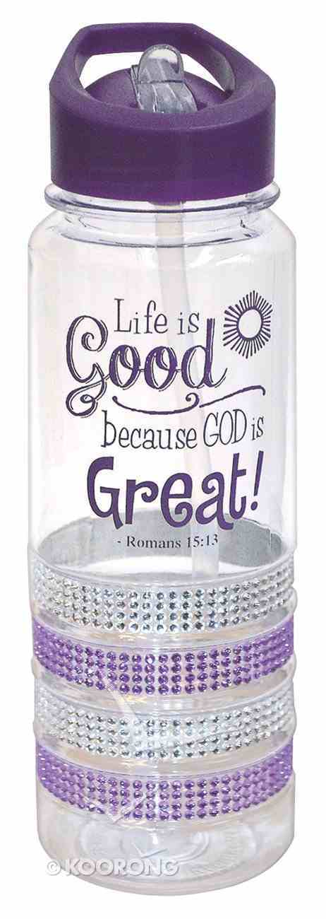 Plastic Water Bottle With Integrated Straw: Life is Good, Romans 15:13 Homeware