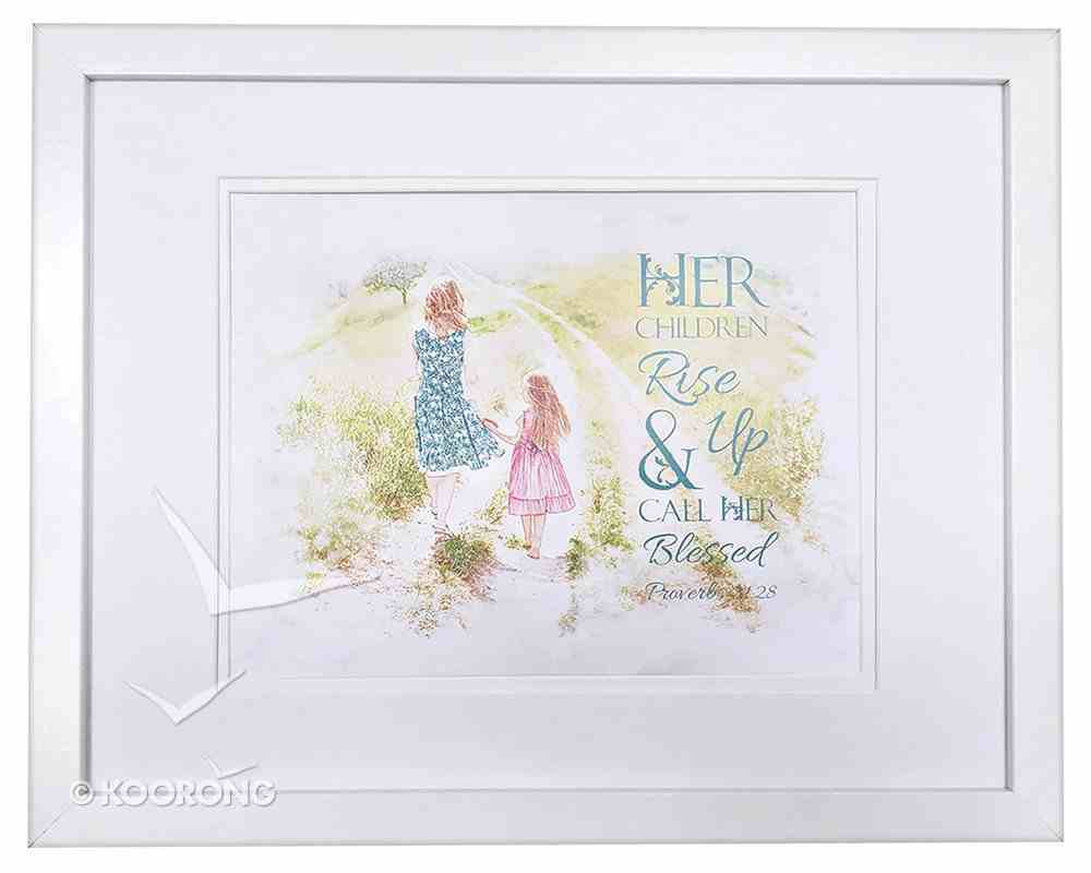 Medium Framed Print: Her Children Rise Up, Girl, Proverbs 31:28 Plaque