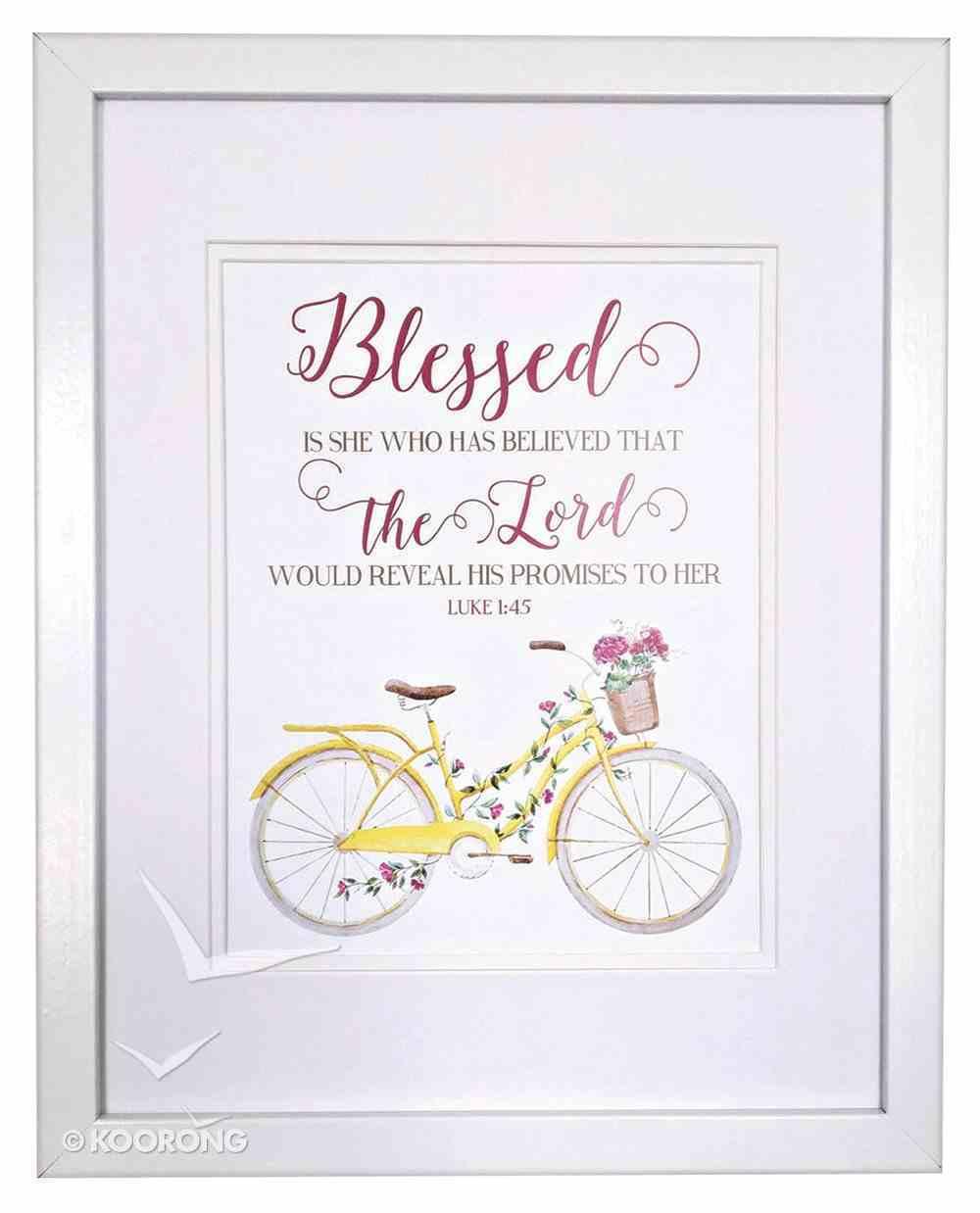 Medium Framed Print: Blessed is She Who Has Believed, Bike, Luke 1:45 Plaque