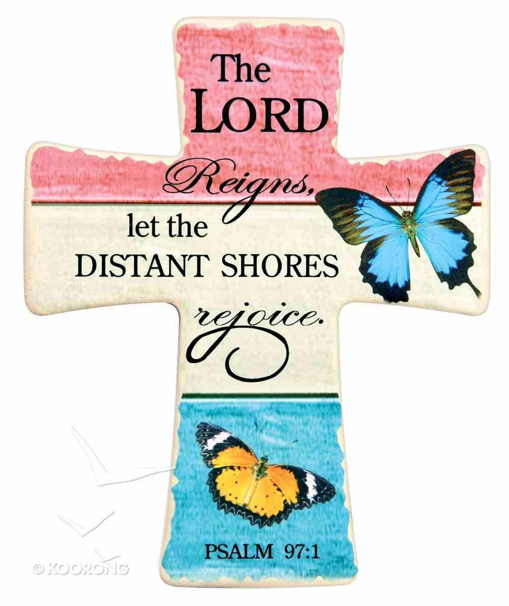 Ceramic Cross Wall Plaque: The Lord Reigns.... Blue/Orange Butterflies (Psalms 97:1) Plaque