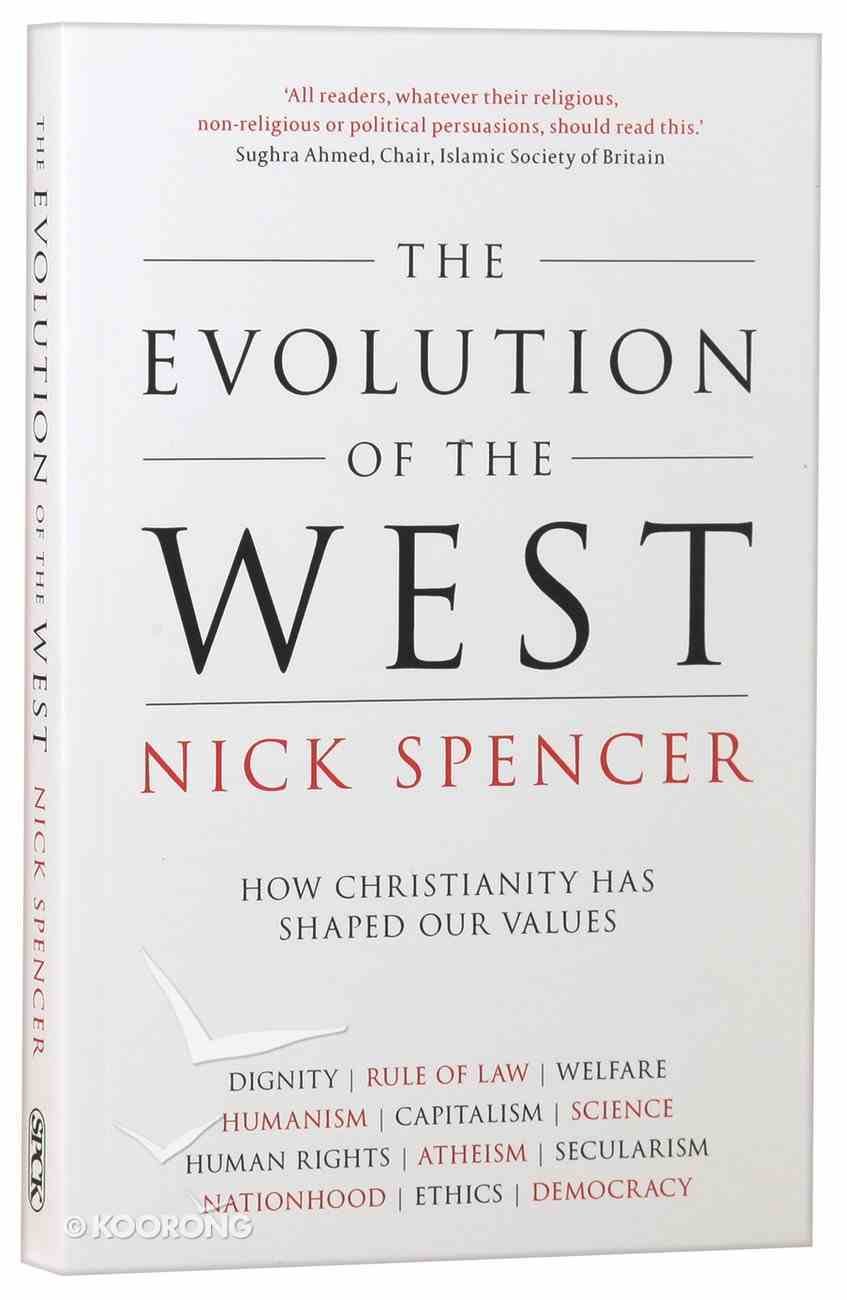 The Evolution of the West: How Christianity Has Shaped Our Values Paperback