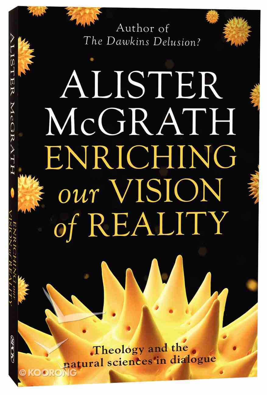 Enriching Our Vision of Reality: Theology and the Natural Sciences in Dialogue Paperback