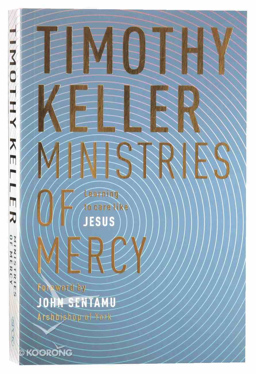 Ministries of Mercy: Learning to Care Like Jesus (Fully Reworked) Paperback