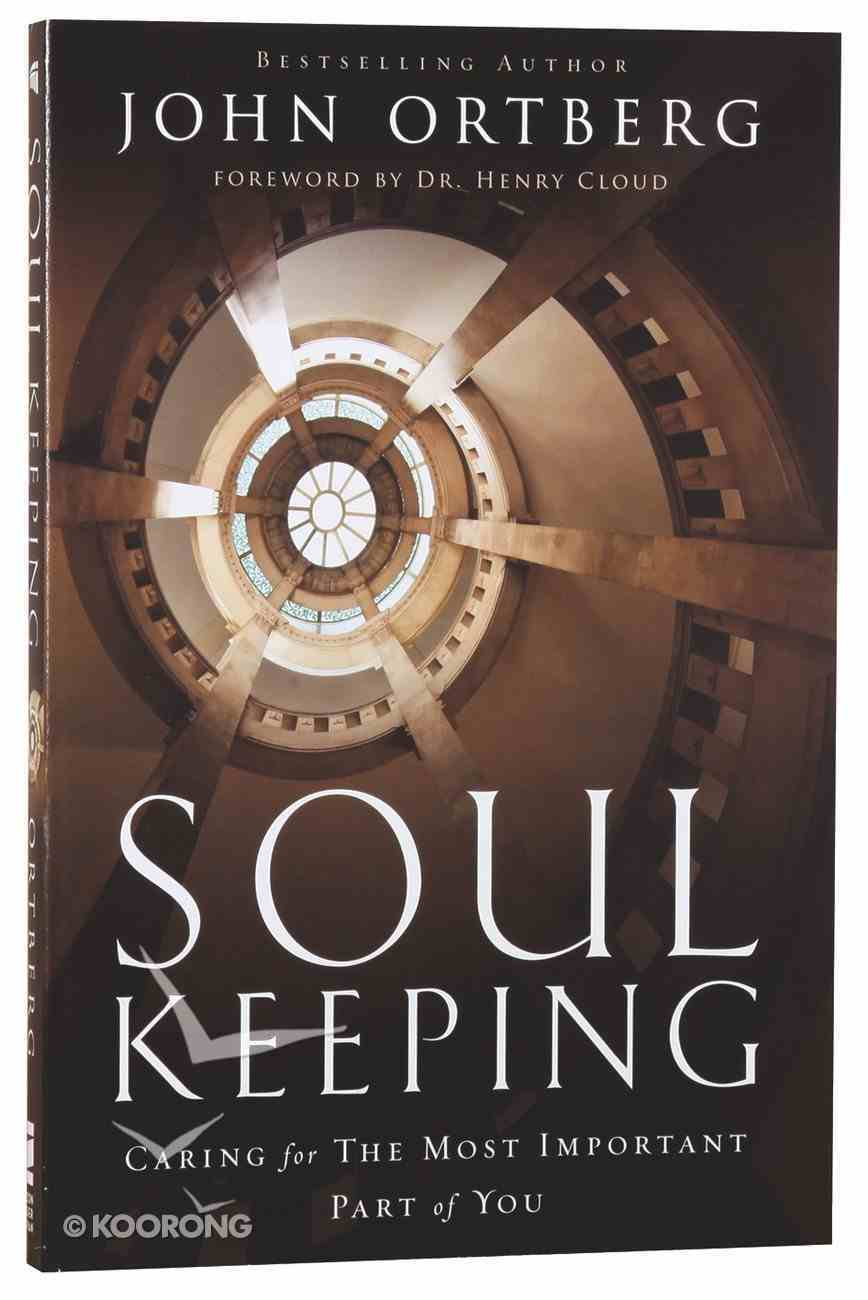Soul Keeping: Caring For the Most Important Part of You Paperback