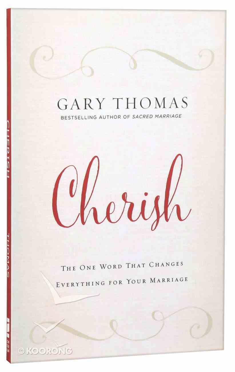 Cherish: The One Word That Changes Everything For Your Marriage Paperback