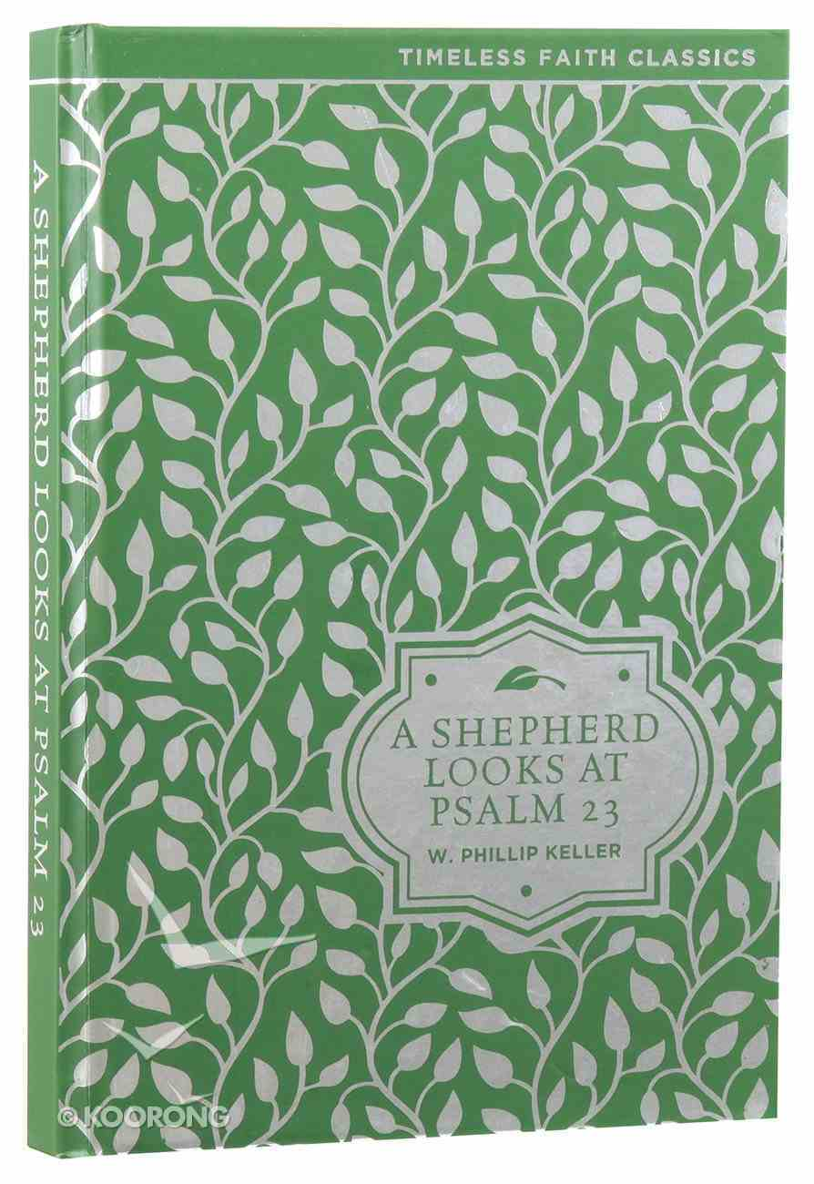 A Shepherd Looks At Psalms 23 (Illustrated) (Timeless Faith Classics Series) Hardback